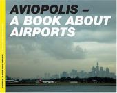 Aviopolis : a book about airports