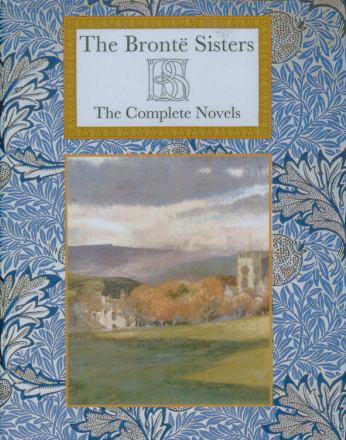 The Brontë Sisters : the complete novels