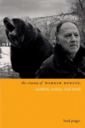 The cinema of Werner Herzog : aesthetic ecstacy and truth