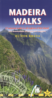 Madeira walks : 37 selected walks in all regions of the island