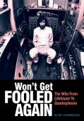 Won't get fooled again : The Who from Lifehouse to Quadrophenia