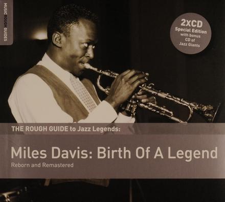 Miles Davis : birth of a legend : reborn and remastered