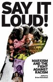 Say it loud : Marxism and the fight against racism