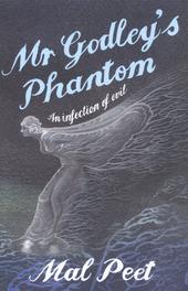 Mr Godley's phantom : an infection of evil