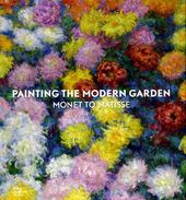 Painting the modern garden : Monet to Matisse
