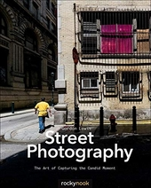 Street photography : the art of capturing the candid moment
