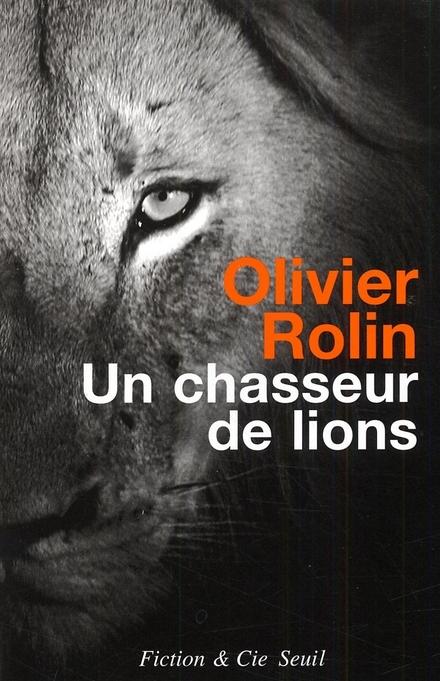Un chasseur de lions : roman
