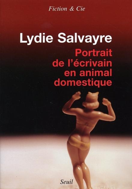 Portrait de l'écrivain en animal domestique : roman