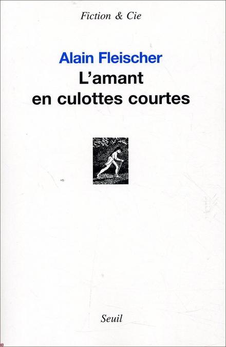 L'amant en culottes courtes : roman