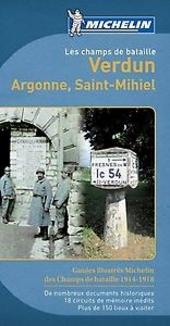 Les champs de bataille : Verdun, Argonne, Saint-Mihiel