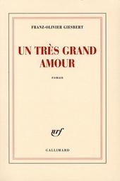 Un très grand amour : roman
