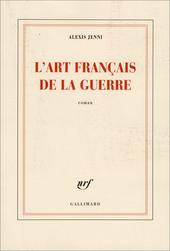 L'art français de la guerre : roman