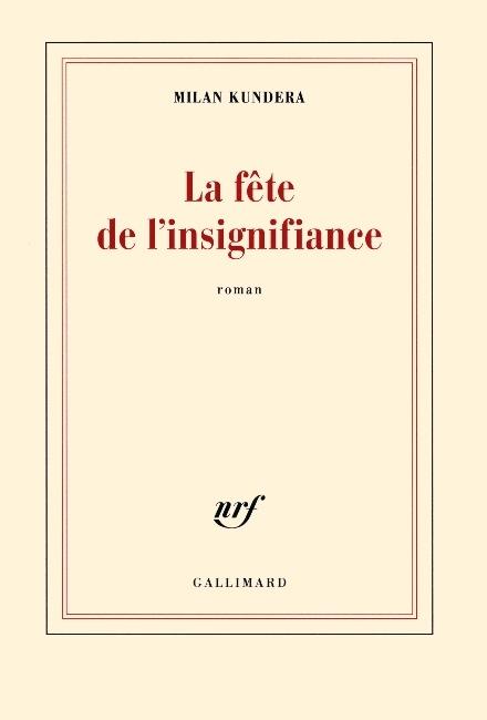La fête de l'insignifiance : roman