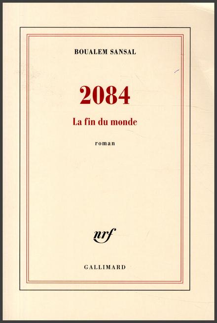 2084 : la fin du monde : roman