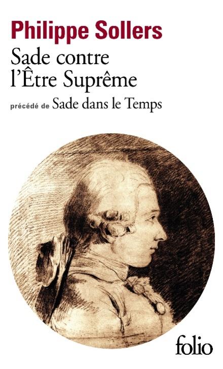 Sade contre l'Être Suprême, précédé de Sade dans le temps