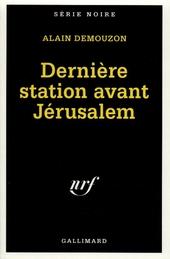 Dernière station avant Jérusalem