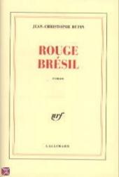 Rouge Brésil : roman