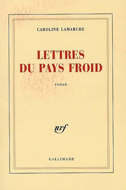 Lettres du pays froid : roman