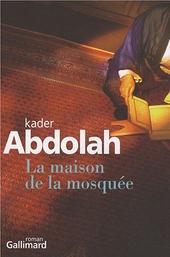 La maison de la mosquée : roman