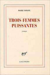 Trois femmes puissantes : roman