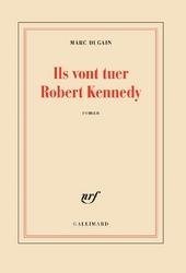 Ils vont tuer Robert Kennedy : roman
