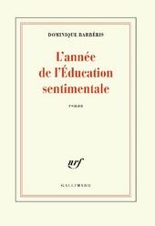 L'année de l'éducation sentimentale : roman