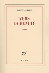 Vers la beauté : roman