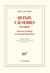 Quinze causeries en Chine : aventure poétique et échanges littéraires