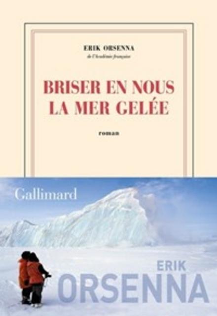 Briser en nous la mer gelée : roman