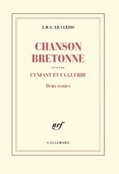 Chanson bretonne suivi de L'enfant et la guerre : deux contes