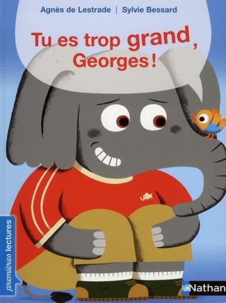 Tu es trop grand, Georges