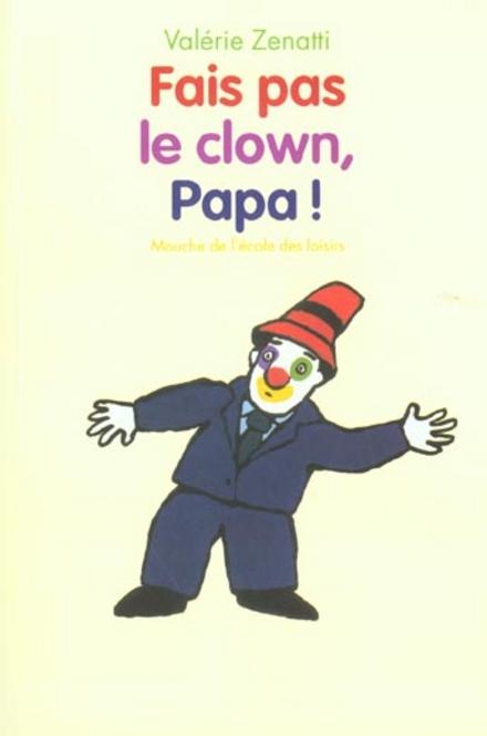 Fais pas le clown, Papa!