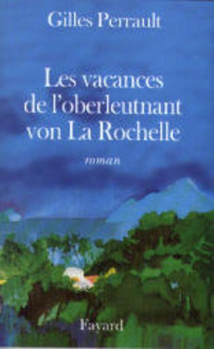 Les vacances de l'oberleutnant von La Rochelle : roman