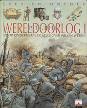 Wereldoorlog I 1914-1918 : voor kinderen die er alles over willen weten !