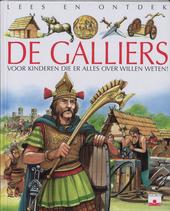 De Galliërs : voor kinderen die er alles over willen weten !