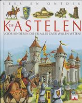De kastelen : voor kinderen die er alles over willen weten !