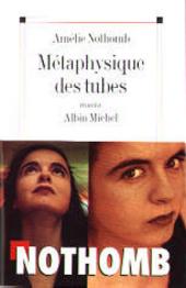 Métaphysique des tubes : roman