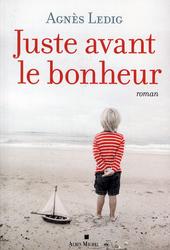 Juste avant le bonheur : roman