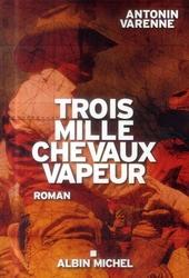 Trois mille chevaux-vapeur : roman