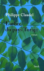 L'arbre du pays Toraja : roman