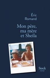 Mon père, ma mère et Sheila : roman