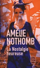 La nostalgie heureuse : roman