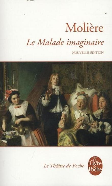 Le malade imaginaire : Molière ; édition établie, présentée et annotée par Bénédicte Louvat-Molozay