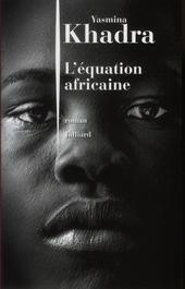 L'équation africaine : roman