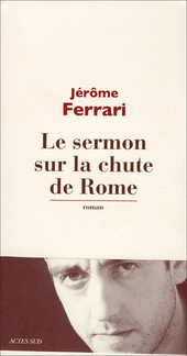 Le sermon sur la chute de Rome : roman