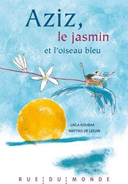 Aziz, le jasmin et l'oiseau bleu