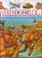 Wereldoorlog II 1939-1945 : voor kinderen die er alles over willen weten!