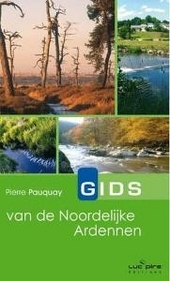 Gids van de noordelijke Ardennen : 30 wandel- of fietstochten : van Remouchamps tot het plateau van de Hoge Venen