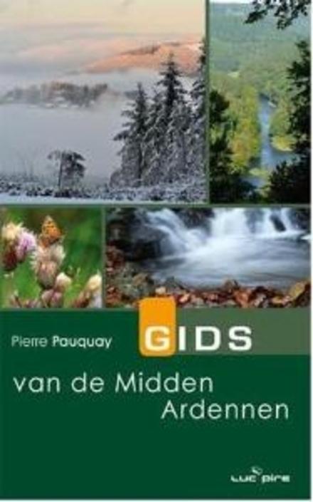 Gids van de Midden-Ardennen : 30 wandel- of fietstochten : van Lierneux naar La Roche
