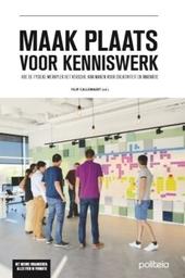 Maak plaats voor kenniswerk : hoe de fysieke werkplek het verschil kan maken voor creativiteit en innovatie